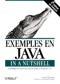 Exemples en Java in a Nutshell : exemples et exercices pour Java 2 version 1-3