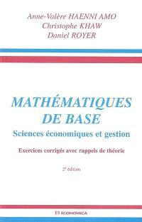 Mathématiques de base : sciences économiques et gestion : exercices corrigés avec rappels de théorie