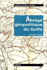 Abrégé géopolitique du Golfe