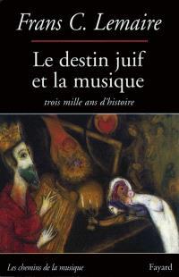 Le destin juif et la musique : trois mille ans d'histoire