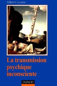 La transmission psychique inconsciente : identification projective et fantasme de transmission