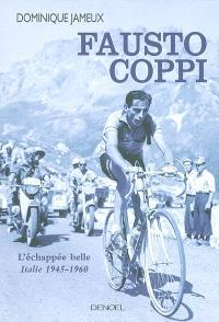 Fausto Coppi : l'échappée belle, Italie 1945-1960