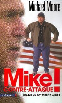 Mike contre-attaque ! : bienvenue aux Etats Stupides d'Amérique