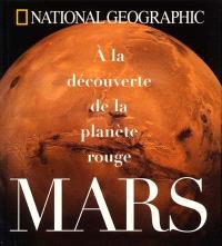 Mars : à la découverte de la planète rouge