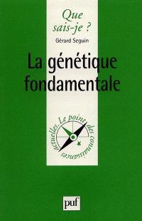 La génétique fondamentale