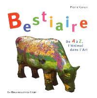 Bestiaire : de A à Z, l'animal dans l'art