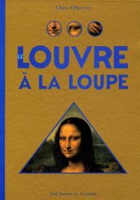 Le Louvre à la loupe