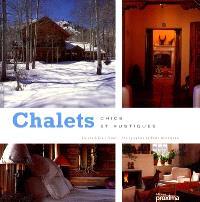 Chalets chics et rustiques : chalets de montagne et refuges rustiques
