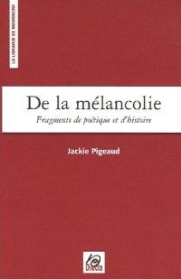 De la mélancolie : fragments de poétique et d'histoire