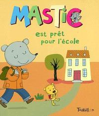 Mastic, Mastic est prêt pour l'école