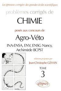 Problèmes corrigés de chimie posés aux concours de agro-véto. Volume 3, INA-ENSA, ENV, ENSG Nancy, Archimède BCPST