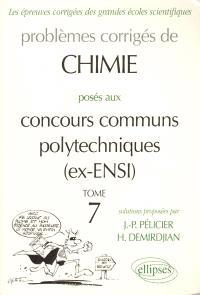 Problèmes corrigés de chimie posés aux concours communs polytechniques (ex-ENSI). Volume 7