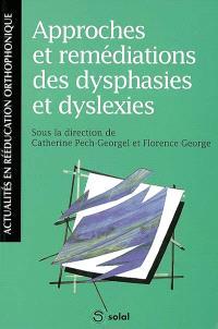 Approches et remédiations des dysphasies et dyslexies
