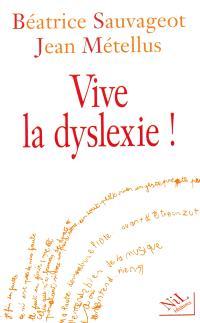 Vive la dyslexie !