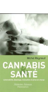 Cannabis et santé : vulnérabilité, dépistage, évaluation et prise en charge