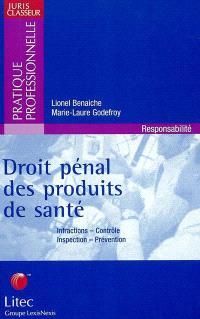 Droit pénal des produits de santé : infractions, contrôle, inspection, prévention