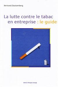 La lutte contre le tabac en entreprise : le guide
