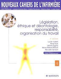 Législation, éthique et déontologie, responsabilité, organisation du travail