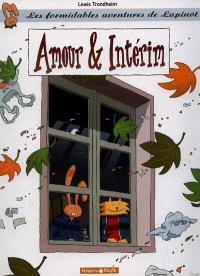 Les formidables aventures de Lapinot. Volume 4, Amour et intérim