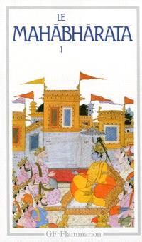 Le Mahabharata. Volume 1