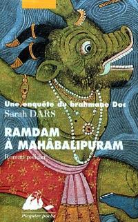 Une enquête du brahmane Doc, Ramdam à Mahâballipuram