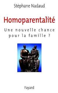 L'homoparentalité : une nouvelle chance pour la famille ?