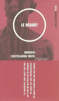 Le dégoût  : Thomas Bernhard à San Salvador : roman