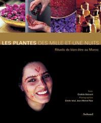 Les plantes des mille et une nuits : rituels de bien-être au Maroc