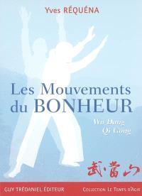 Les mouvements du bonheur : Wu Dang qi gong