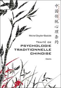 Traité de psychologie traditionnelle chinoise : la plus ancienne psychologie du monde, Xin Li