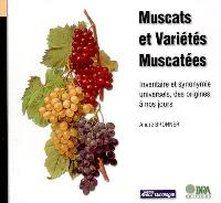 Muscats et variétés muscatées : inventaire et synonymie universels, des origines à nos jours
