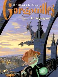 Gargouilles. Volume 1, Le voyageur