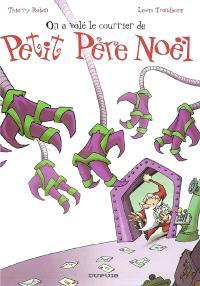 Petit Père Noël. Volume 4, On a volé le courrier de petit Père Noël