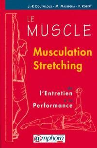 Le muscle : de l'entretien à la performance