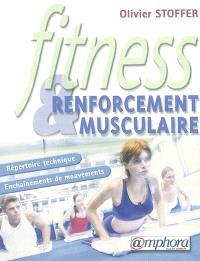 Fitness & renforcement musculaire : répertoire technique, enchaînements de mouvements