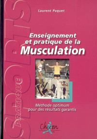 Enseignement et pratique de la musculation : méthode optimum pour des résultats garantis