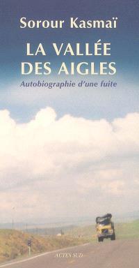 La vallée des aigles : autobiographie d'une fuite : récit