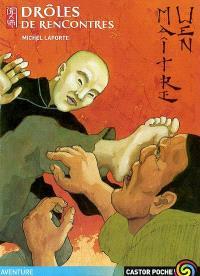 Maître Wen. Volume 2002, Drôles de rencontres