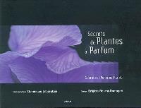 Secrets de plantes à parfum = secrets of perfume plants