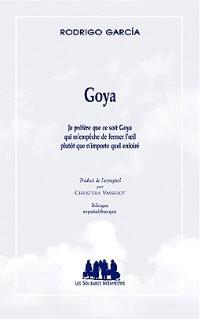 Goya : je préfère que ce soit Goya qui m'empêche de fermer l'oeil plutôt que n'importe quel enfoiré