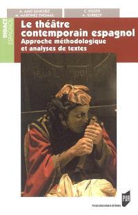 Le théâtre contemporain espagnol : approche méthodologique et analyse de textes