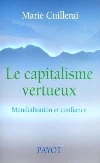 Le capitalisme vertueux : mondialisation et confiance