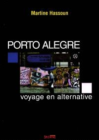 Porto Alegre : voyage en alternative