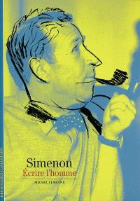 Simenon : écrire l'homme