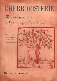 L'herboristerie : manuel de la santé par les plantes
