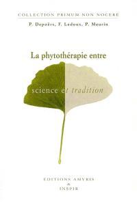 La phytothérapie entre science et tradition