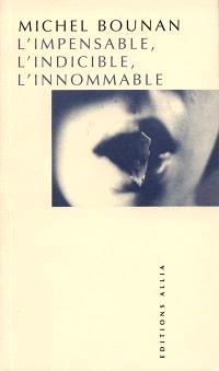L'impensable, l'indicible, l'innommable