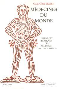 Médecines du monde : histoire et pratiques des médecines traditionnelles