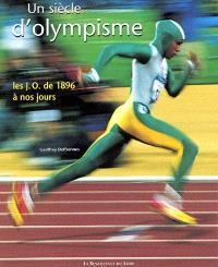 Un siècle d'olympisme : les J.O. de 1896 à nos jours