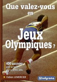 Que valez-vous en jeux Olympiques ? : 400 questions pour se tester seul ou entre amis
